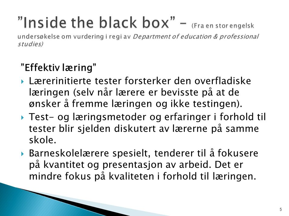 15.09.2008 Inside the black box – (Fra en stor engelsk undersøkelse om vurdering i regi av Department of education & professional studies)