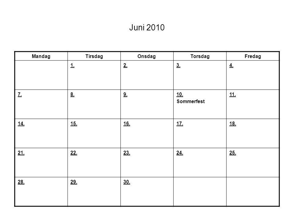 Juni 2010 Mandag Tirsdag Onsdag Torsdag Fredag 1. 2. 3. 4. 7. 8. 9.