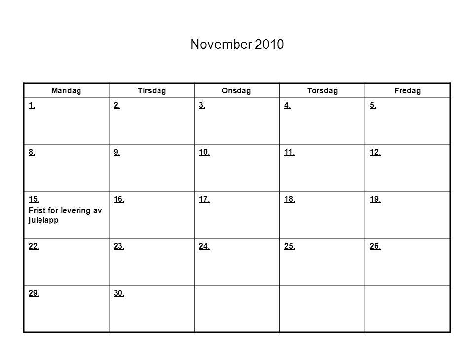 November 2010 Mandag Tirsdag Onsdag Torsdag Fredag 1. 2. 3. 4. 5. 8.