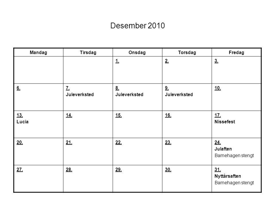 Desember 2010 Mandag Tirsdag Onsdag Torsdag Fredag 1. 2. 3. 6. 7.