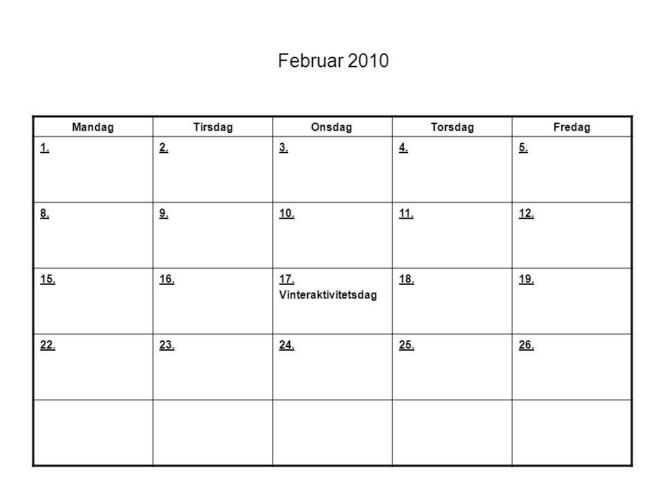 Februar 2010 Mandag Tirsdag Onsdag Torsdag Fredag 1. 2. 3. 4. 5. 8. 9.