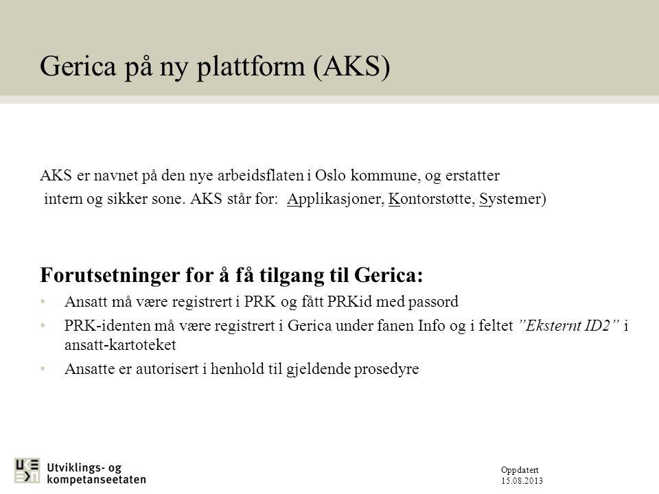 Gerica på ny plattform (AKS)