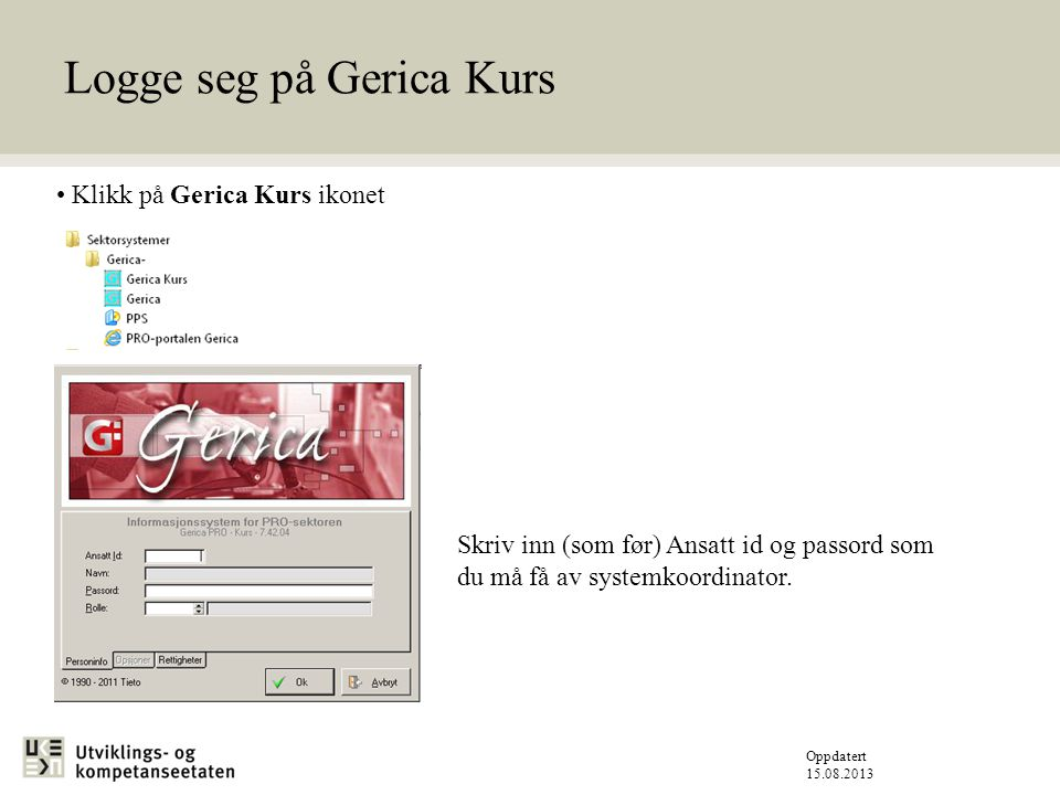 Logge seg på Gerica Kurs