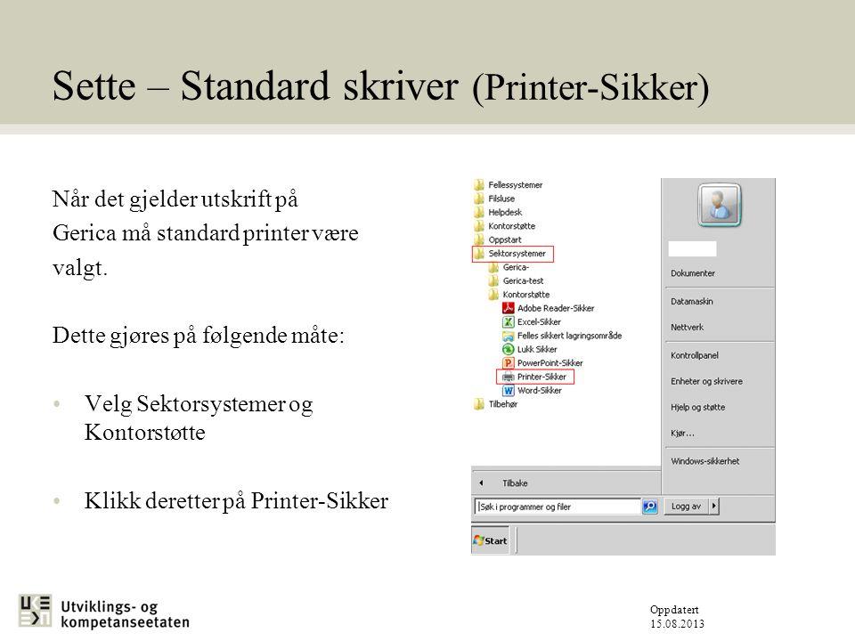 Sette – Standard skriver (Printer-Sikker)