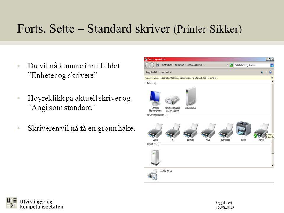 Forts. Sette – Standard skriver (Printer-Sikker)