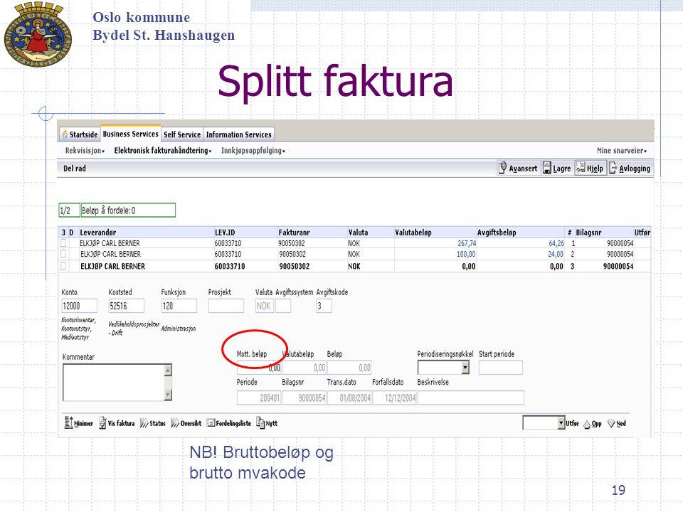 Splitt faktura NB! Bruttobeløp og brutto mvakode Oslo kommune