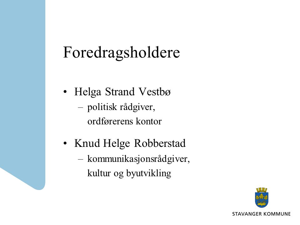 Foredragsholdere Helga Strand Vestbø Knud Helge Robberstad