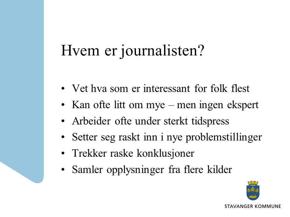 Hvem er journalisten Vet hva som er interessant for folk flest