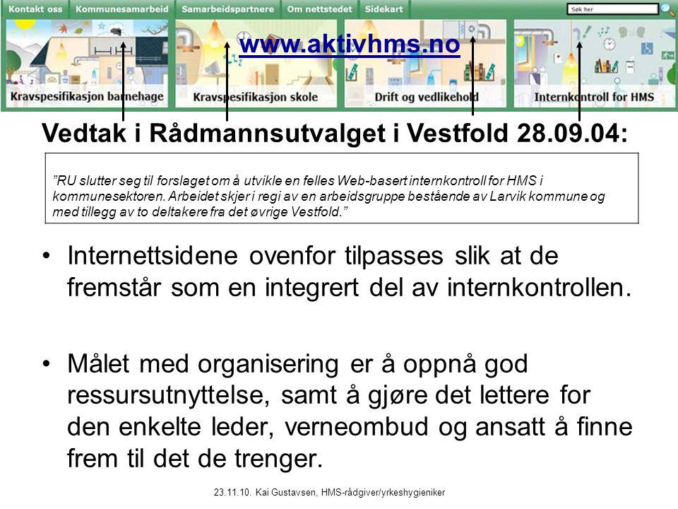 Vedtak i Rådmannsutvalget i Vestfold 28.09.04:
