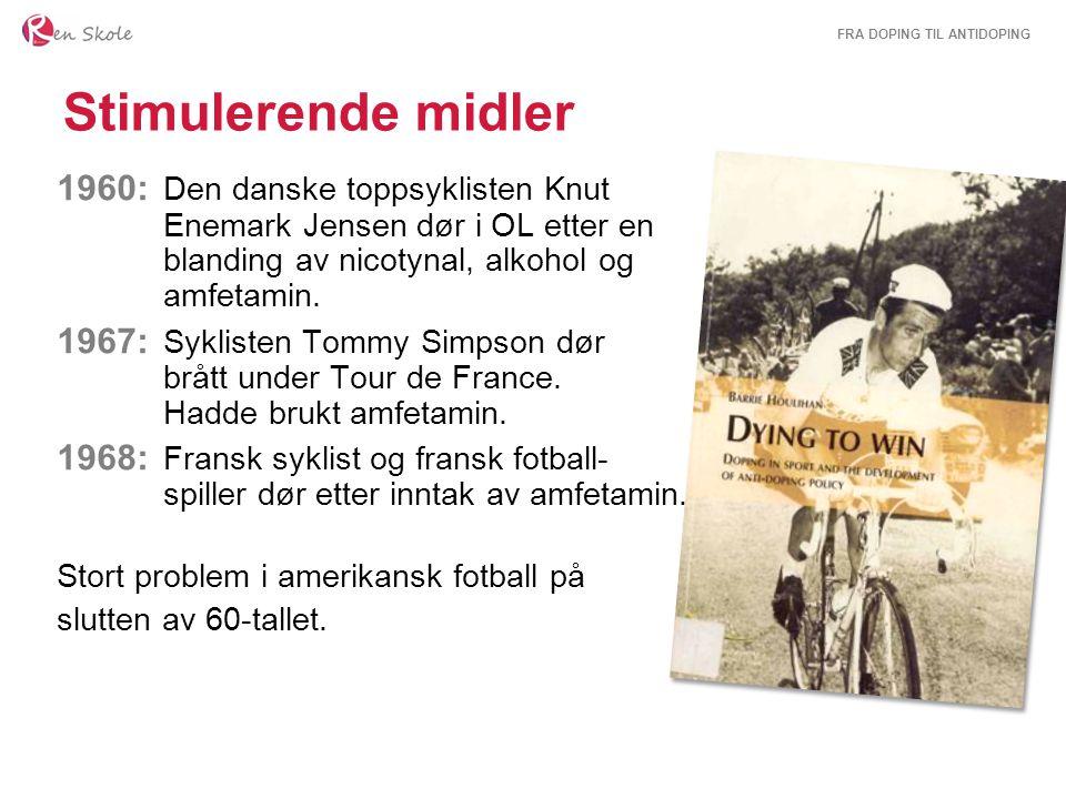 Stimulerende midler 1960: Den danske toppsyklisten Knut Enemark Jensen dør i OL etter en blanding av nicotynal, alkohol og amfetamin.