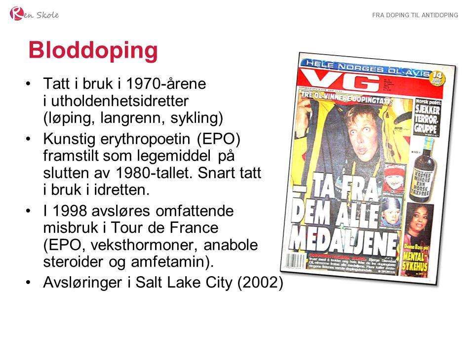 Bloddoping Tatt i bruk i 1970-årene i utholdenhetsidretter (løping, langrenn, sykling)