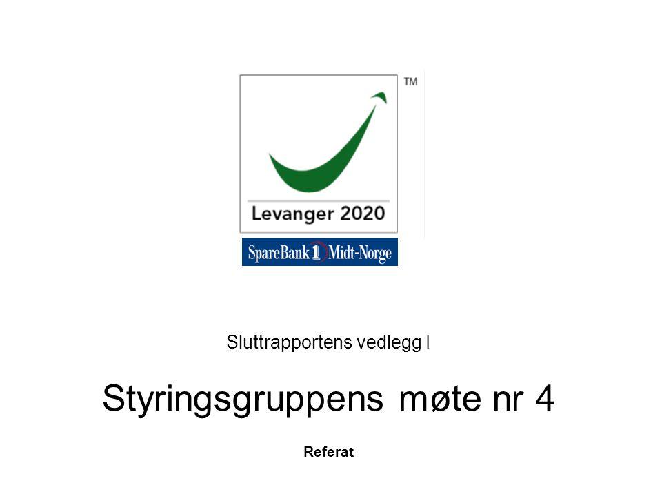 Sluttrapportens vedlegg I Styringsgruppens møte nr 4