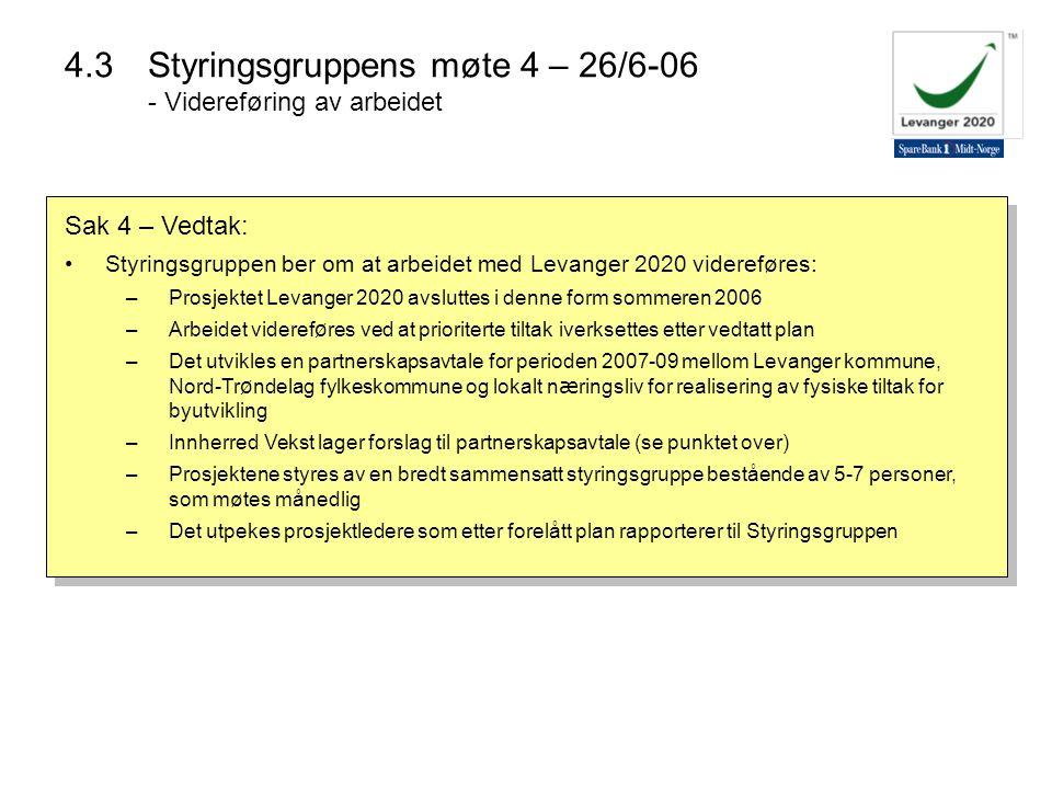 4.3 Styringsgruppens møte 4 – 26/6-06 - Videreføring av arbeidet