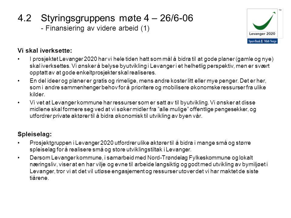 4.2 Styringsgruppens møte 4 – 26/6-06 - Finansiering av videre arbeid (1)