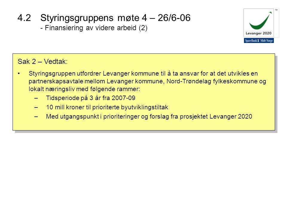 4.2 Styringsgruppens møte 4 – 26/6-06 - Finansiering av videre arbeid (2)