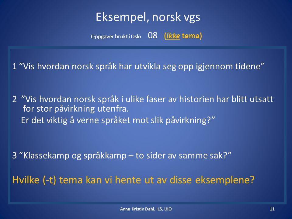 Eksempel, norsk vgs Oppgaver brukt i Oslo 08 (ikke tema)