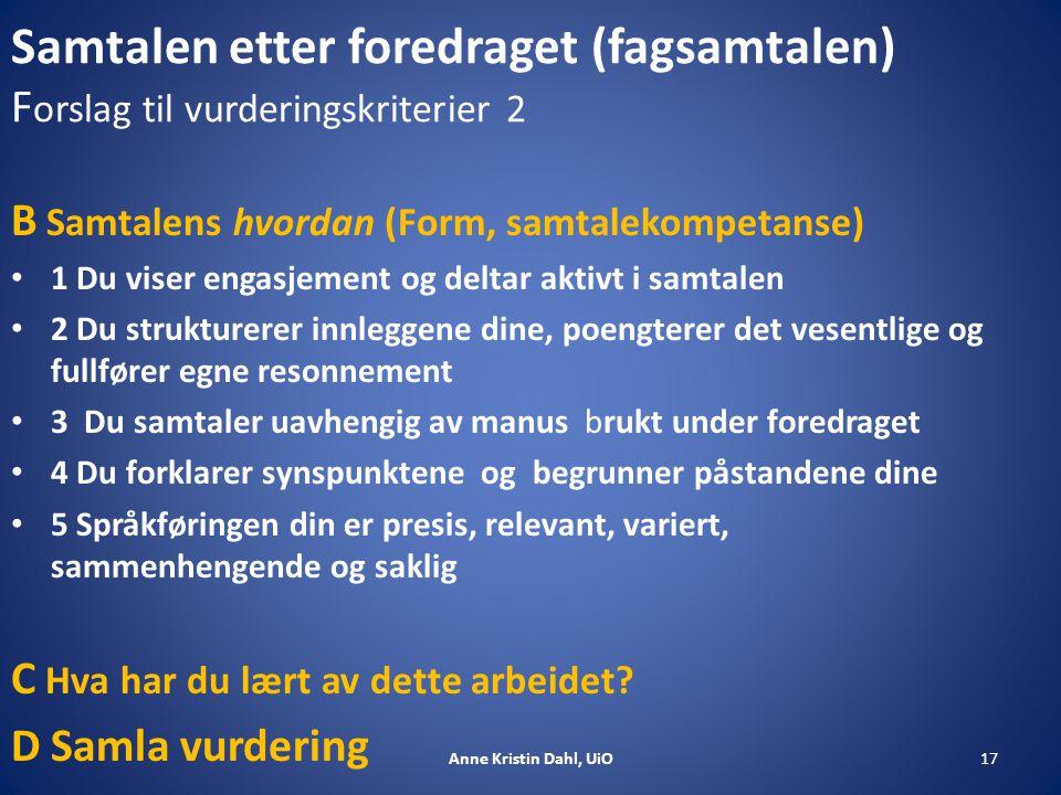 Samtalen etter foredraget (fagsamtalen) Forslag til vurderingskriterier 2