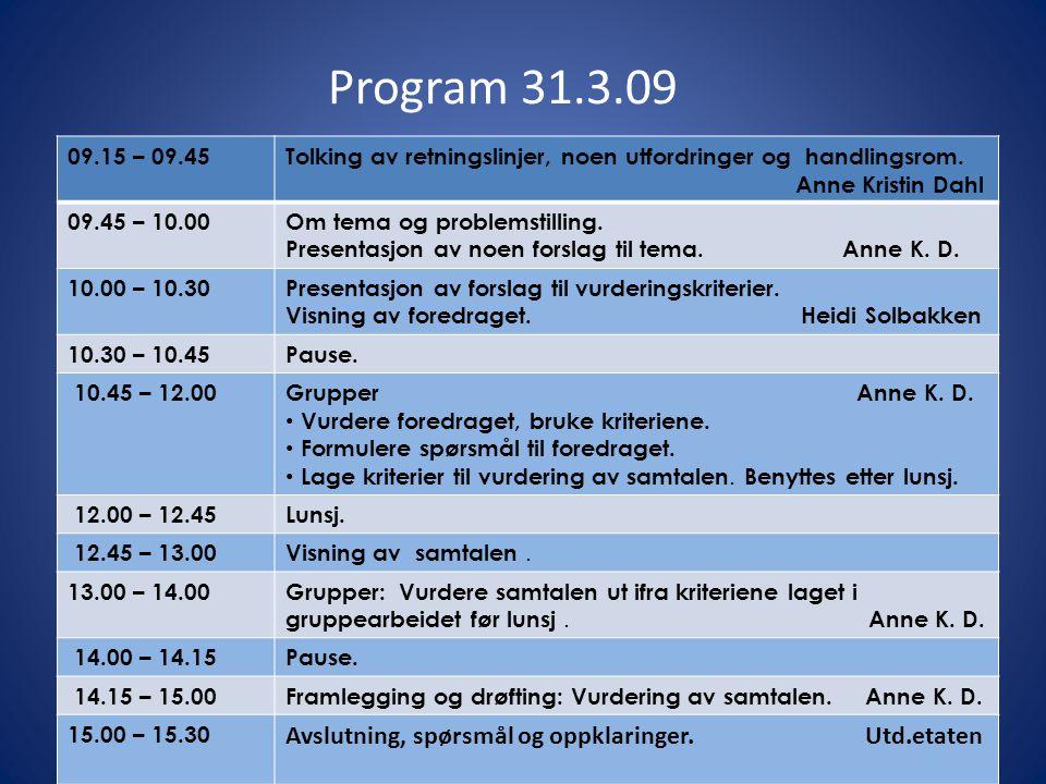 Program 31.3.09 Avslutning, spørsmål og oppklaringer. Utd.etaten