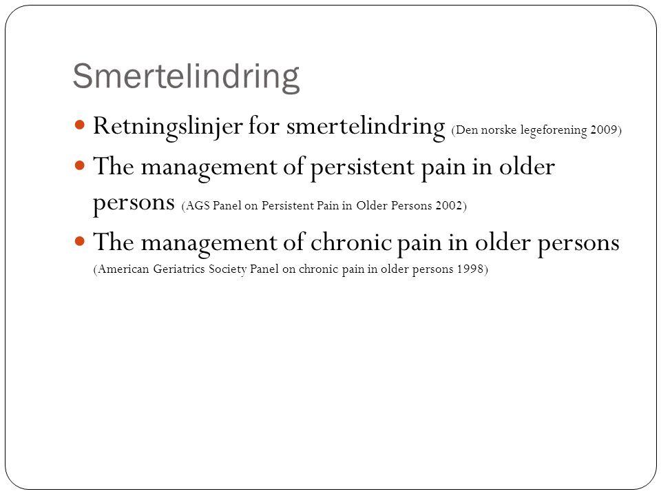 Smertelindring Retningslinjer for smertelindring (Den norske legeforening 2009)