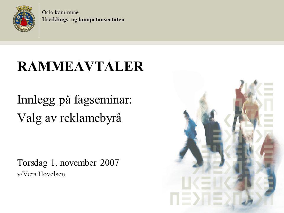 RAMMEAVTALER Innlegg på fagseminar: Valg av reklamebyrå