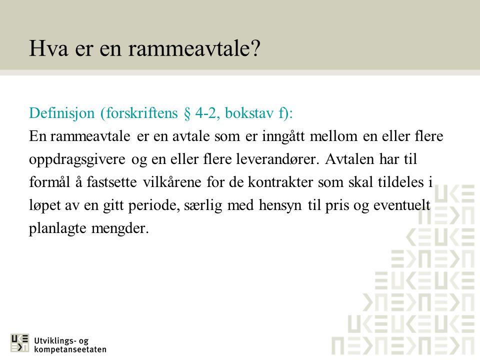 Hva er en rammeavtale Definisjon (forskriftens § 4-2, bokstav f):