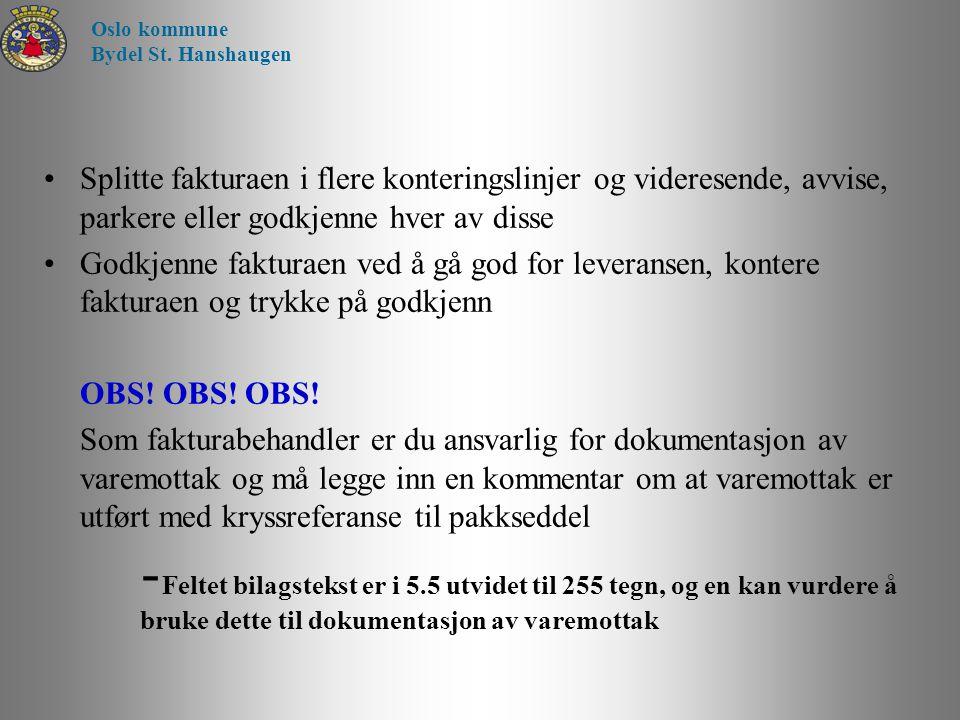 Oslo kommune Bydel St. Hanshaugen. Splitte fakturaen i flere konteringslinjer og videresende, avvise, parkere eller godkjenne hver av disse.