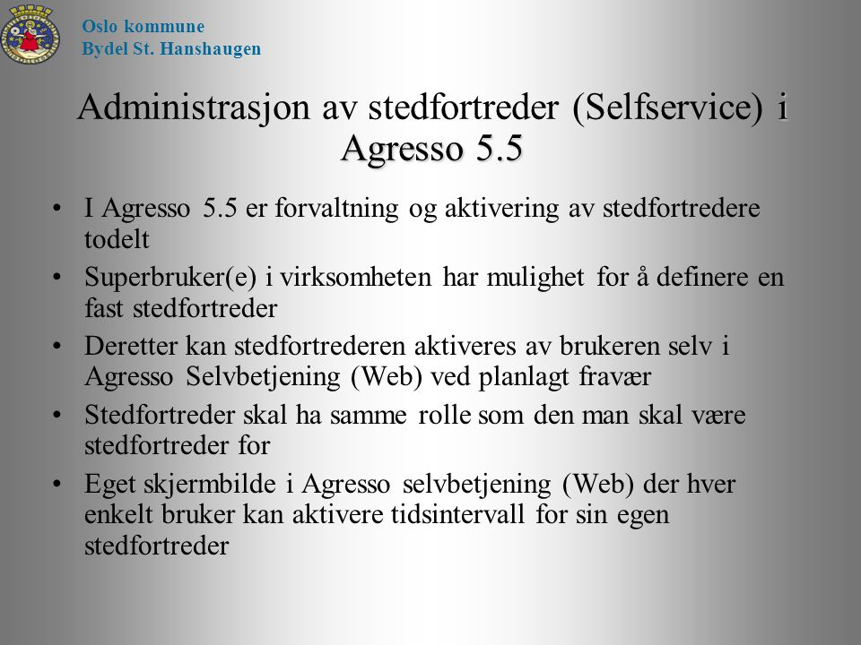 Administrasjon av stedfortreder (Selfservice) i Agresso 5.5