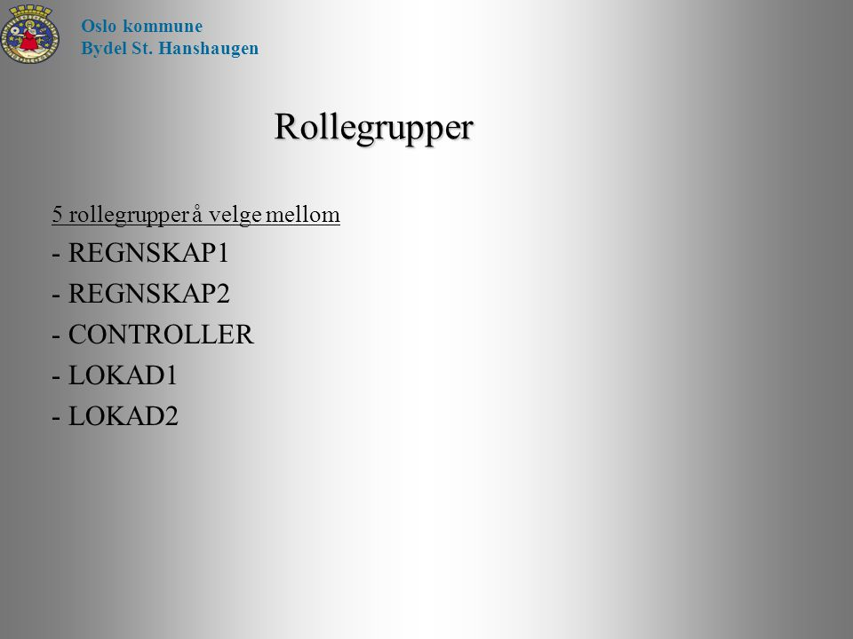 Rollegrupper - REGNSKAP1 - REGNSKAP2 - CONTROLLER - LOKAD1 - LOKAD2