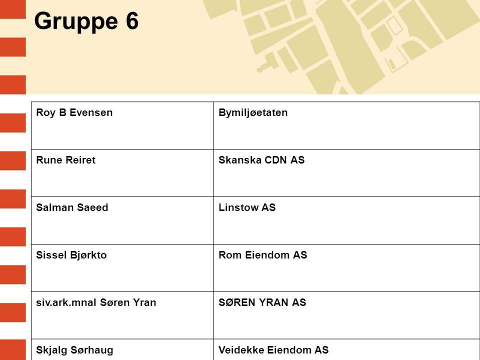 Gruppe 6 Roy B Evensen Bymiljøetaten Rune Reiret Skanska CDN AS