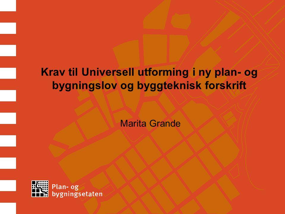 Krav til Universell utforming i ny plan- og bygningslov og byggteknisk forskrift