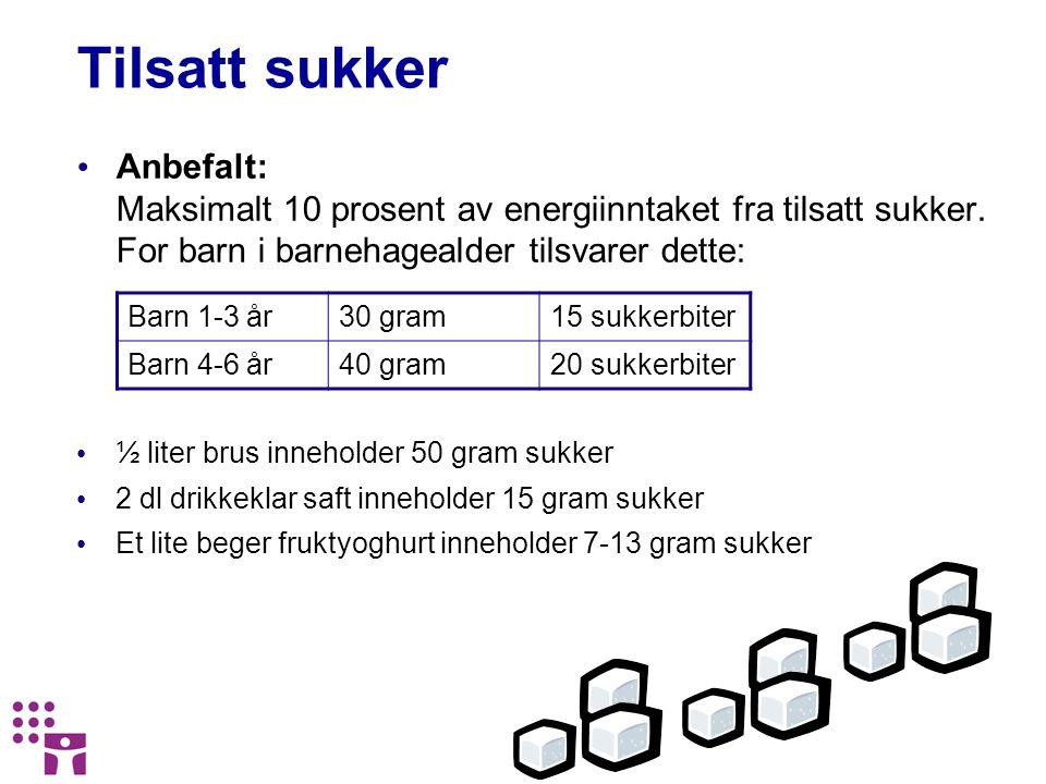 Tilsatt sukker Anbefalt: Maksimalt 10 prosent av energiinntaket fra tilsatt sukker. For barn i barnehagealder tilsvarer dette: