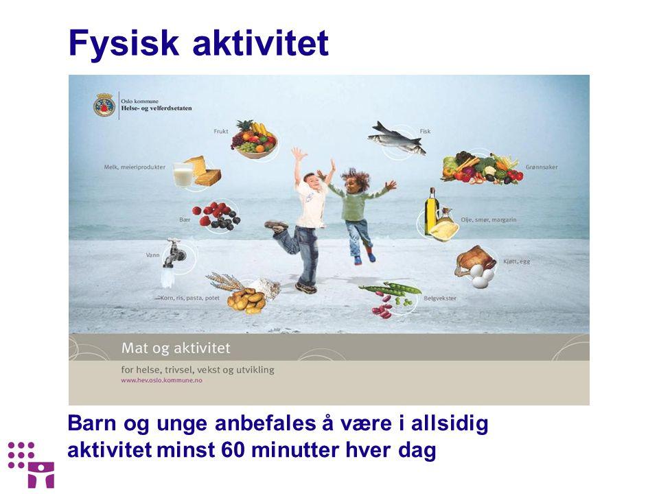 Fysisk aktivitet Fysisk aktivitet. Er en kilde til trivsel, positive mestringsopplevelser og god helse.