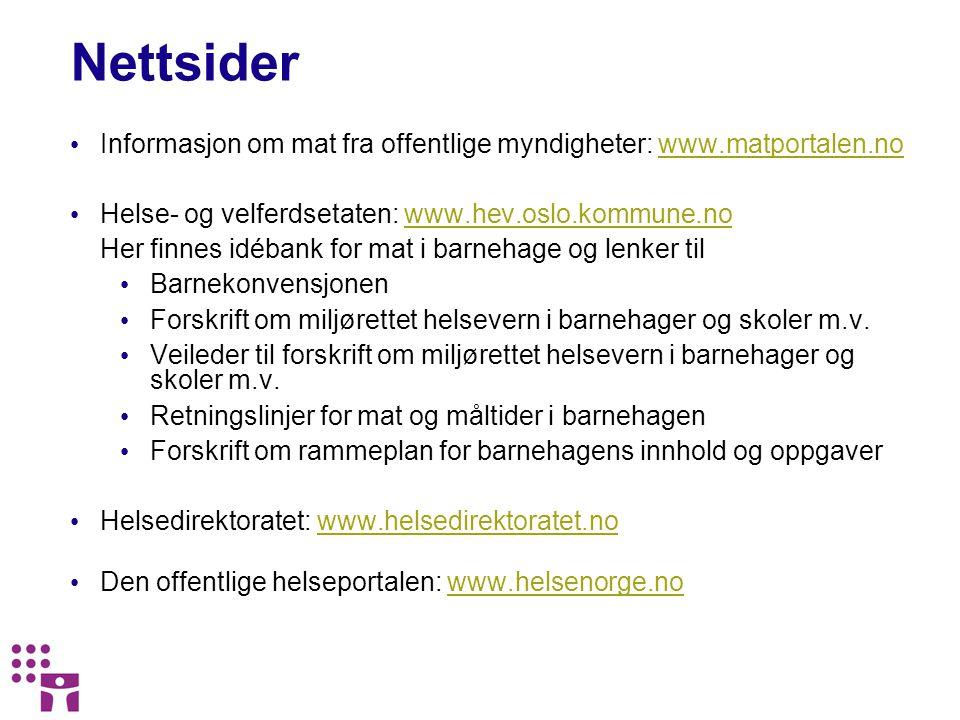 Nettsider Informasjon om mat fra offentlige myndigheter: www.matportalen.no. Helse- og velferdsetaten: www.hev.oslo.kommune.no.