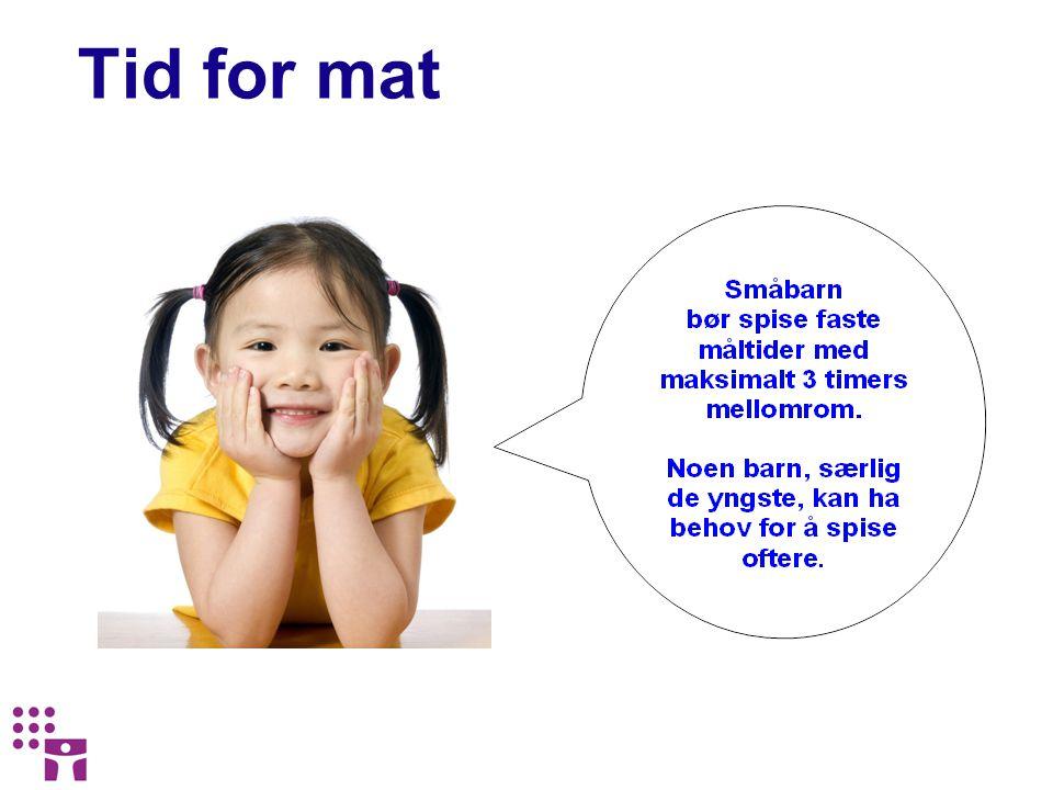 Tid for mat Mange barn tilbringer det meste av dagen i barnehagen. Dette gjør at mat og drikke i barnehagen blir en viktig del av barnas kosthold.