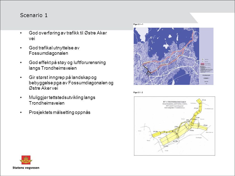 Scenario 1 God overføring av trafikk til Østre Aker vei