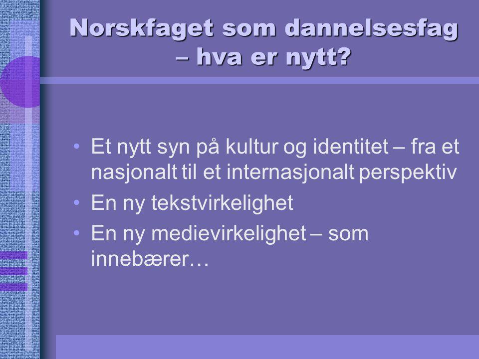Norskfaget som dannelsesfag – hva er nytt