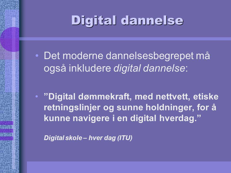 Digital dannelse Det moderne dannelsesbegrepet må også inkludere digital dannelse: