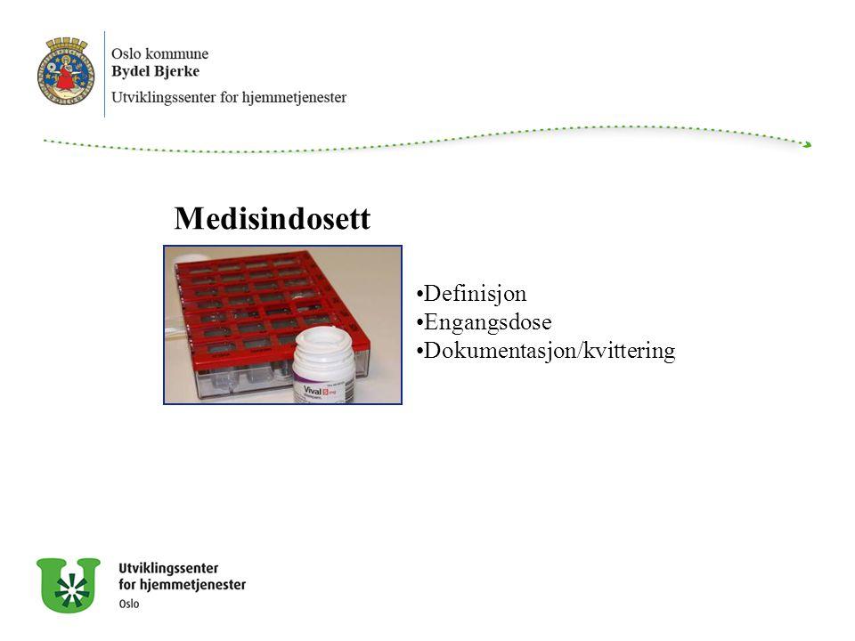 Medisindosett Definisjon Engangsdose Dokumentasjon/kvittering Dosett