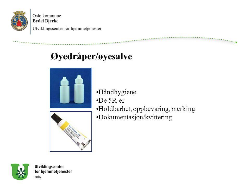 Øyedråper/øyesalve Håndhygiene De 5R-er