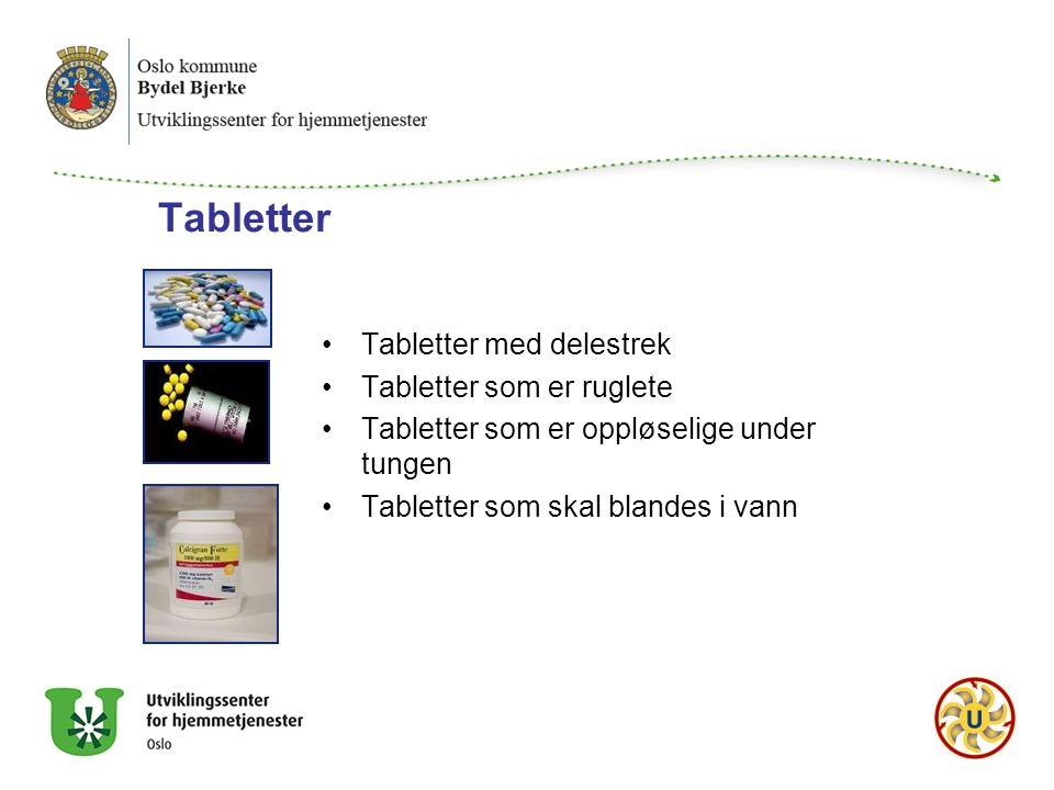 Tabletter Tabletter med delestrek Tabletter som er ruglete