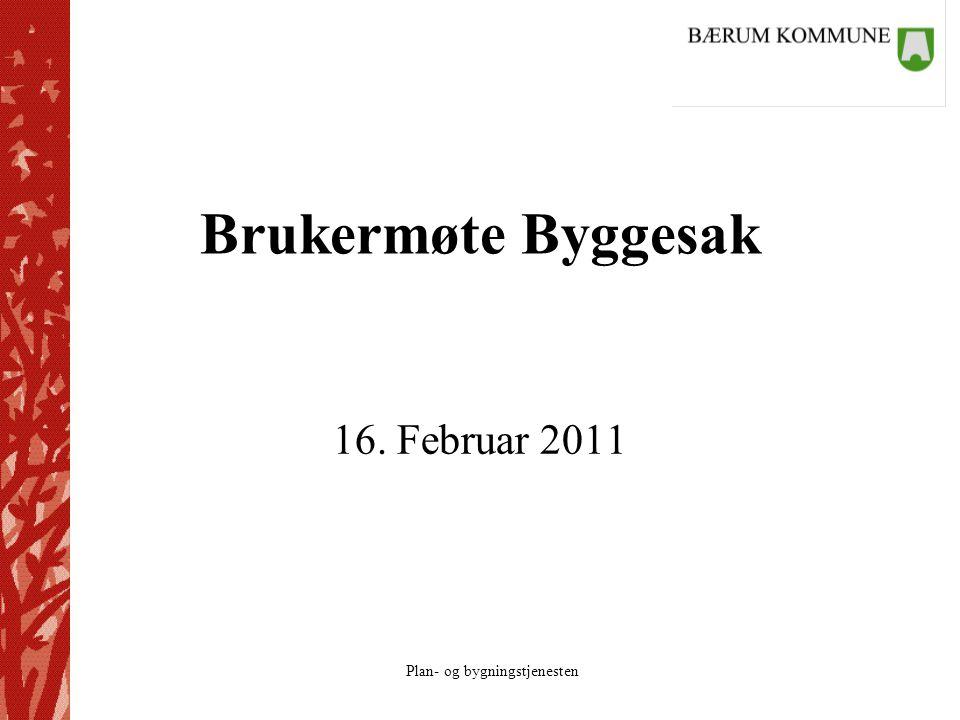 Brukermøte Byggesak 16. Februar 2011