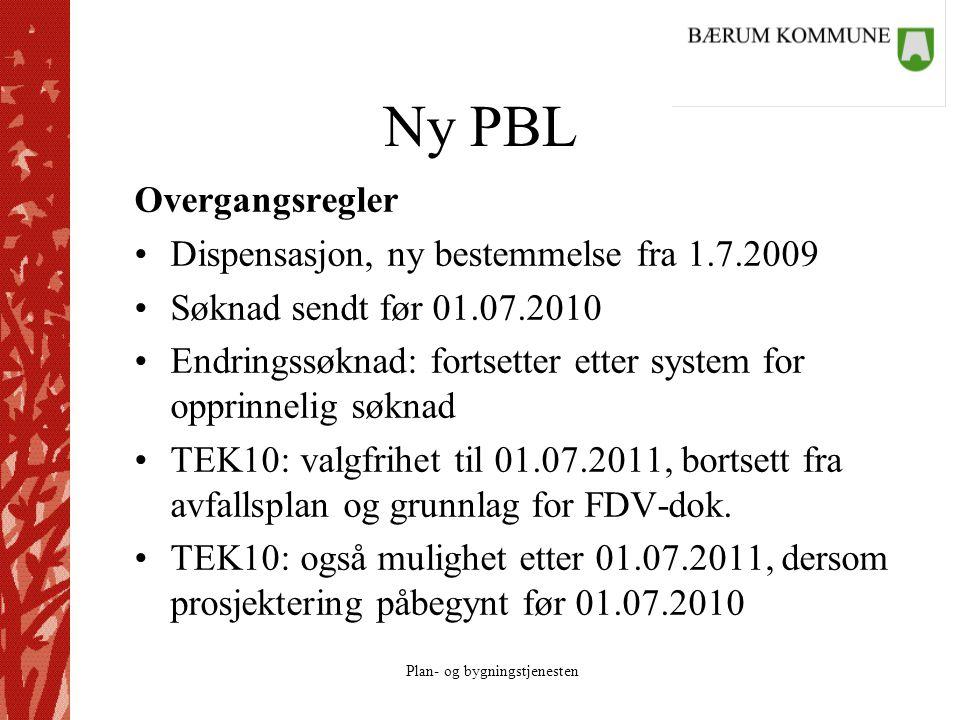 Ny PBL Overgangsregler Dispensasjon, ny bestemmelse fra 1.7.2009