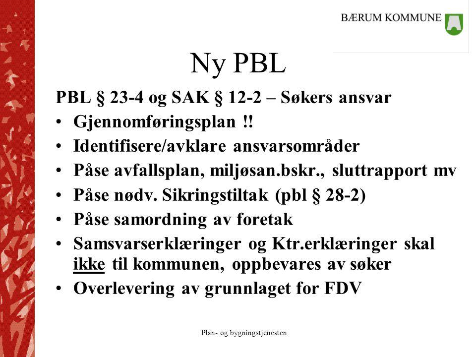 Ny PBL PBL § 23-4 og SAK § 12-2 – Søkers ansvar Gjennomføringsplan !!