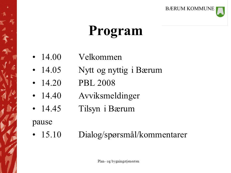 Program 14.00 Velkommen 14.05 Nytt og nyttig i Bærum 14.20 PBL 2008
