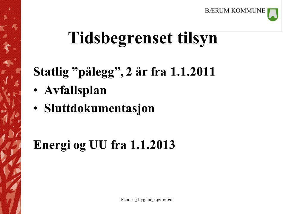 Tidsbegrenset tilsyn Statlig pålegg , 2 år fra 1.1.2011 Avfallsplan