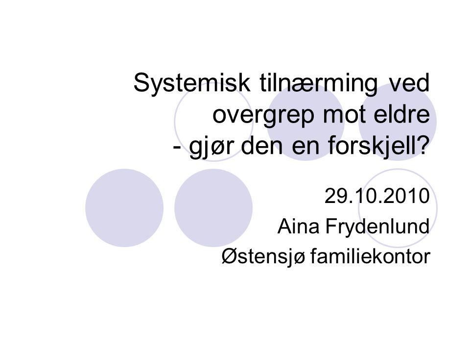 Systemisk tilnærming ved overgrep mot eldre - gjør den en forskjell