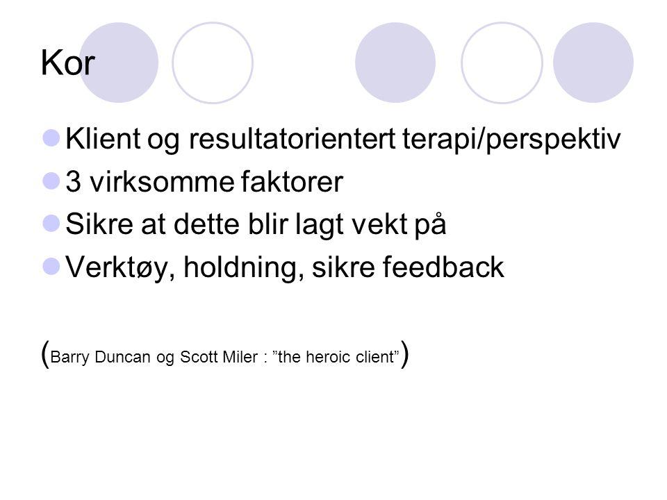 Kor Klient og resultatorientert terapi/perspektiv 3 virksomme faktorer