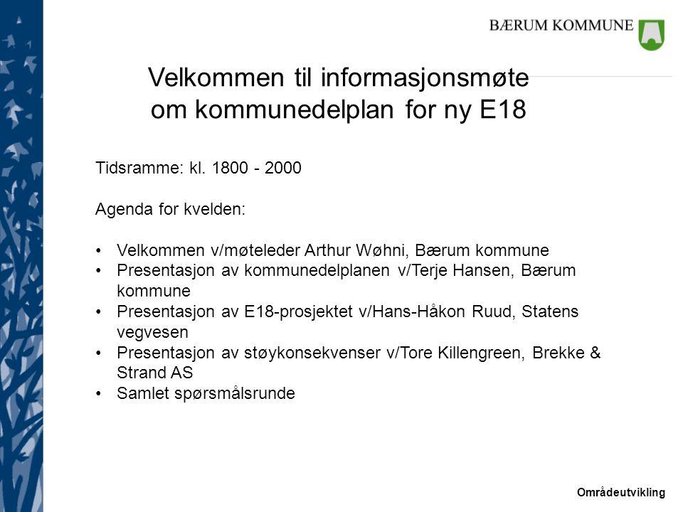 Velkommen til informasjonsmøte om kommunedelplan for ny E18