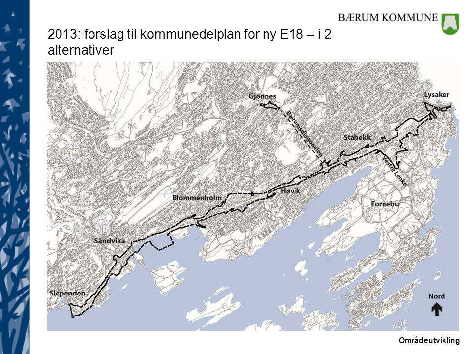 2013: forslag til kommunedelplan for ny E18 – i 2 alternativer