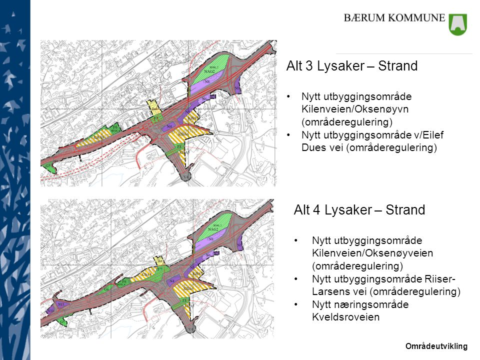 Alt 3 Lysaker – Strand Alt 4 Lysaker – Strand